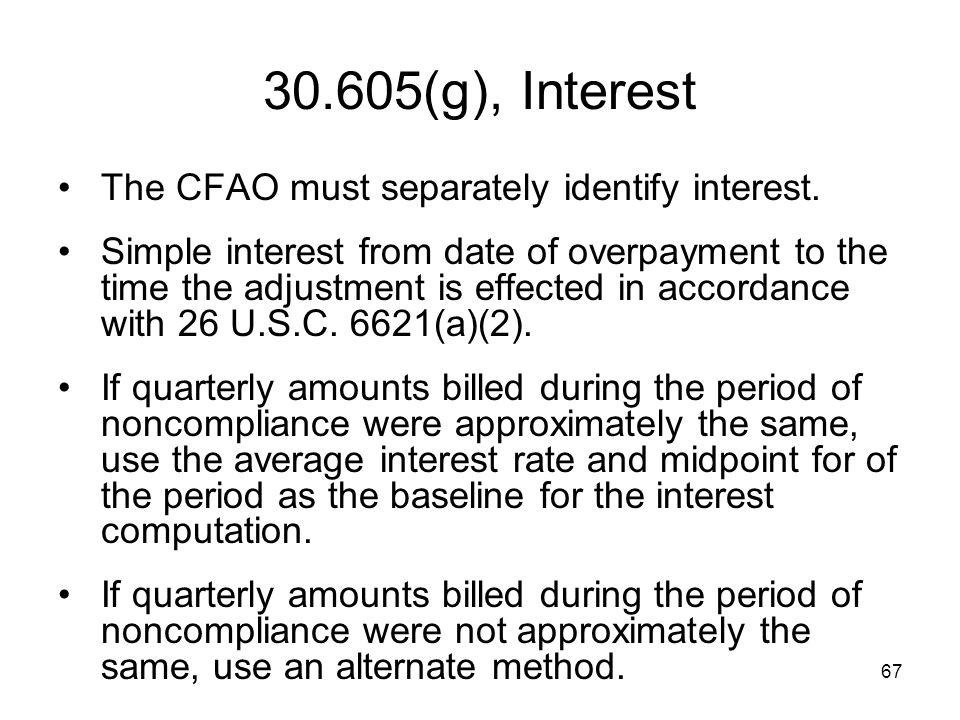 30.605(g), Interest The CFAO must separately identify interest.