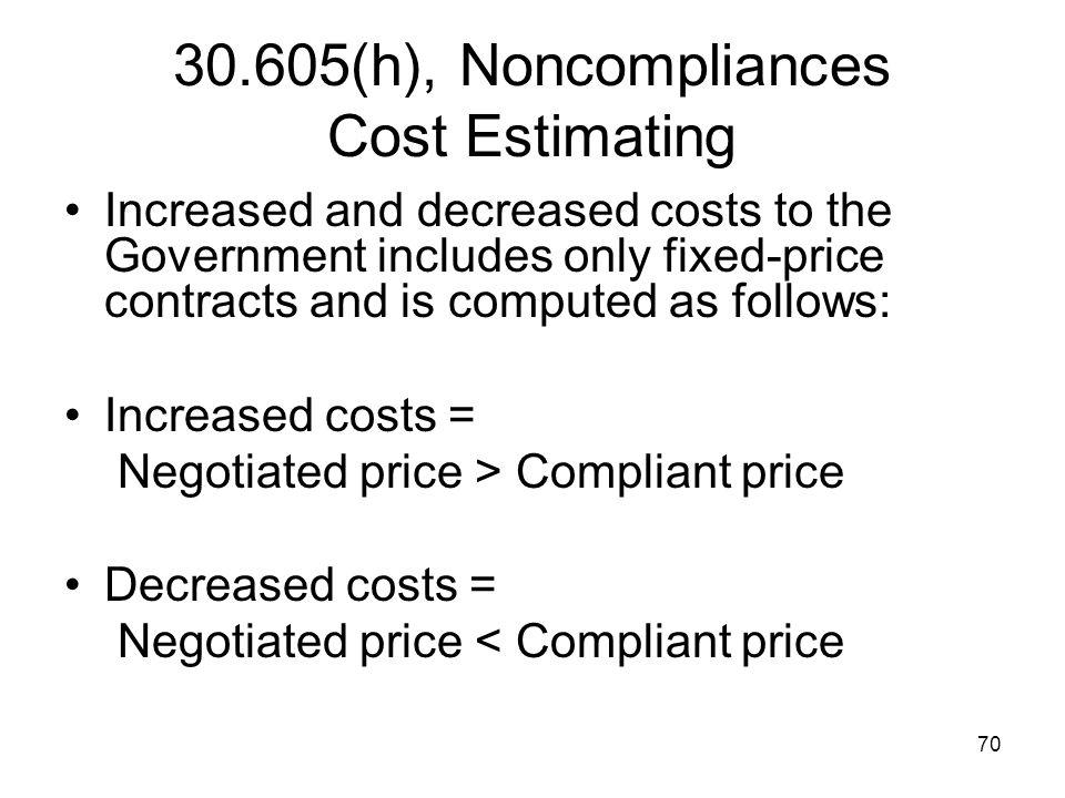 30.605(h), Noncompliances Cost Estimating