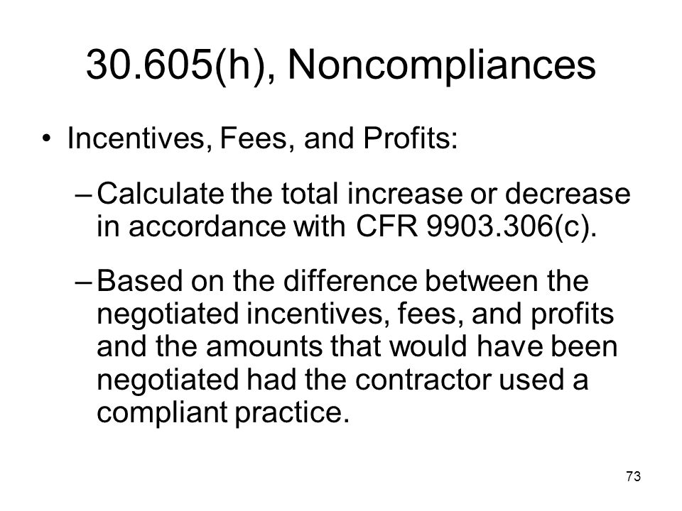 30.605(h), Noncompliances Incentives, Fees, and Profits: