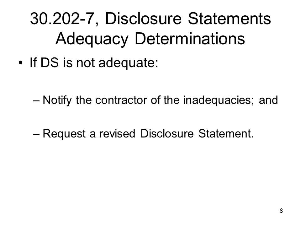 30.202-7, Disclosure Statements Adequacy Determinations