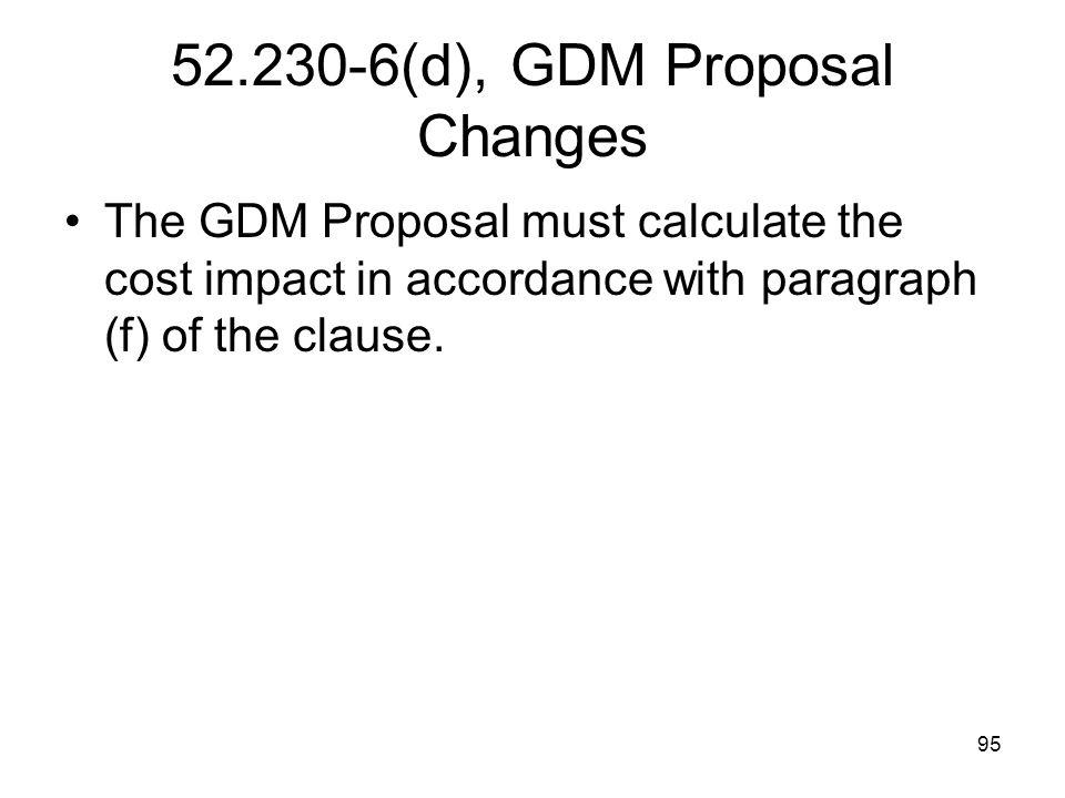 52.230-6(d), GDM Proposal Changes