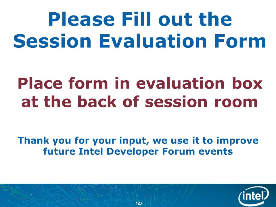 Please Fill out the Session Evaluation Form Place form in evaluation box at the back of session room