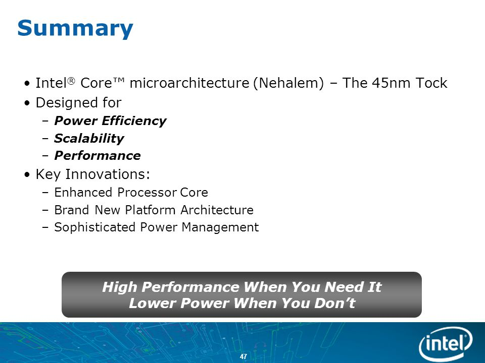High Performance When You Need It Lower Power When You Don't
