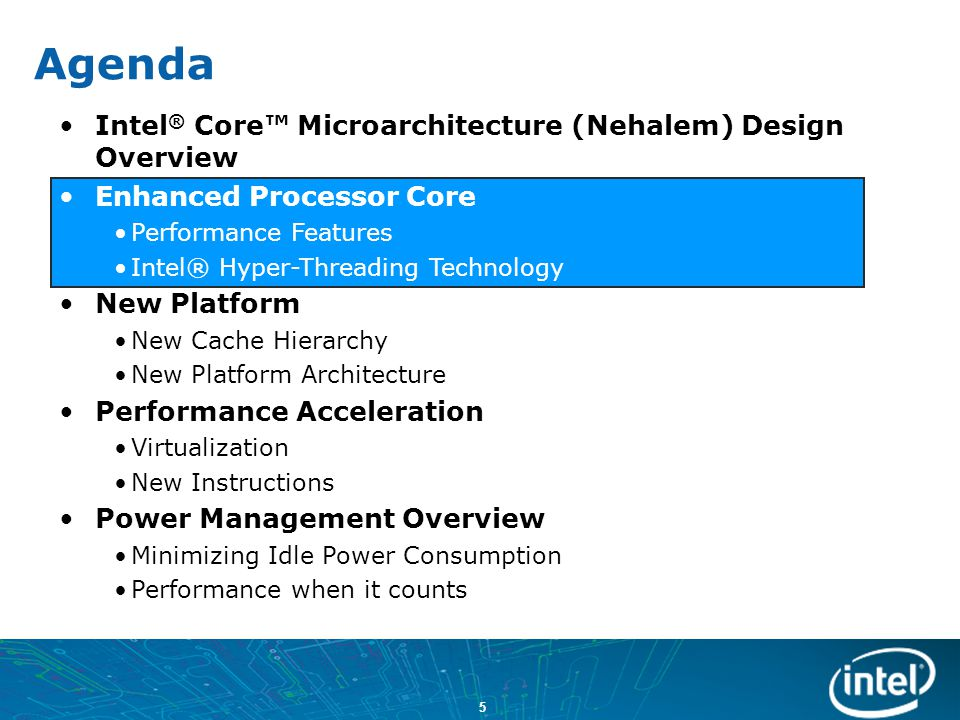 Agenda Intel® Core™ Microarchitecture (Nehalem) Design Overview