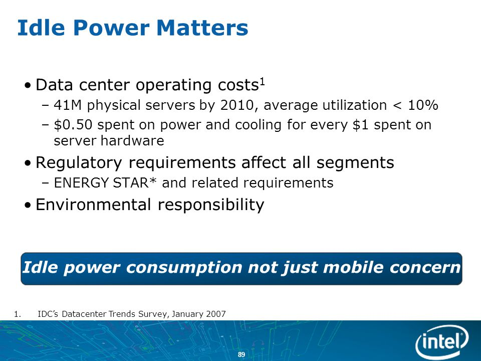 Idle power consumption not just mobile concern