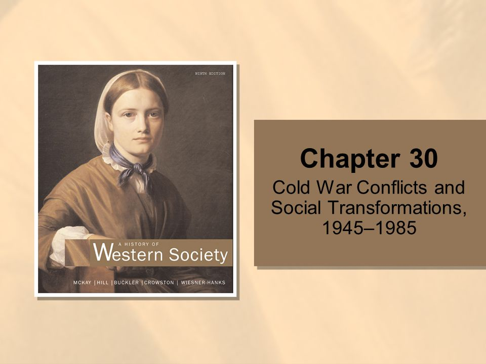 Cold War Conflicts and Social Transformations, 1945–1985
