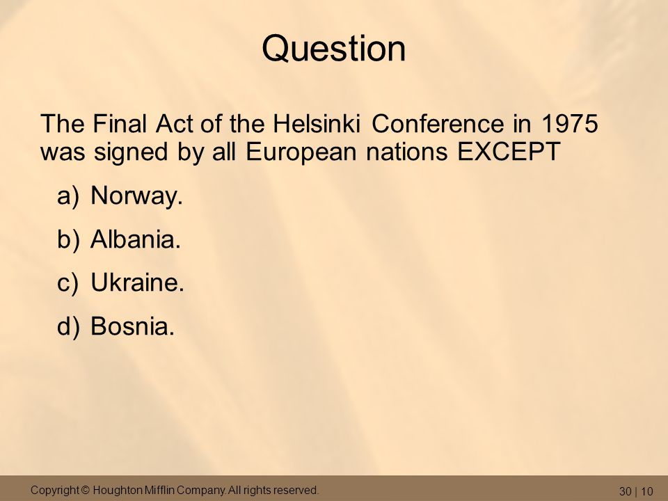 Question The Final Act of the Helsinki Conference in 1975 was signed by all European nations EXCEPT.