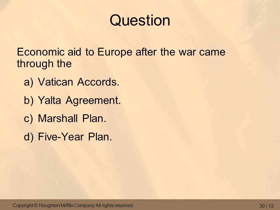 Question Economic aid to Europe after the war came through the