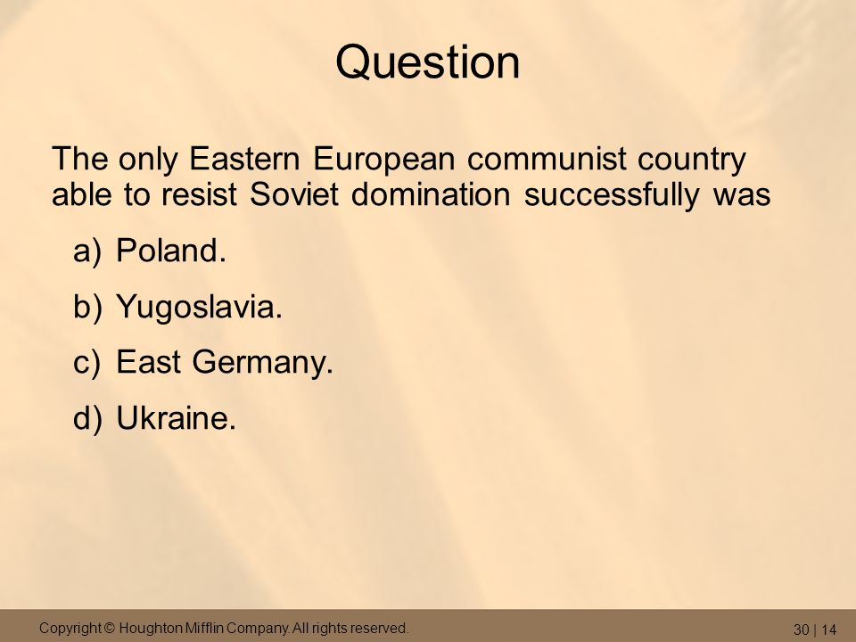Question The only Eastern European communist country able to resist Soviet domination successfully was.