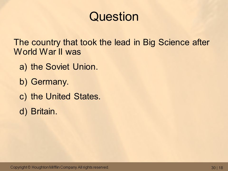 Question The country that took the lead in Big Science after World War II was. the Soviet Union. Germany.