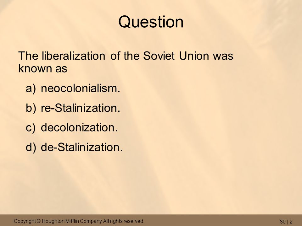 Question The liberalization of the Soviet Union was known as