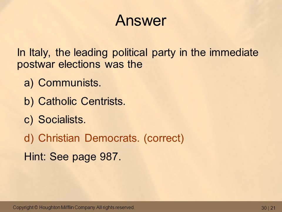 Answer In Italy, the leading political party in the immediate postwar elections was the. Communists.