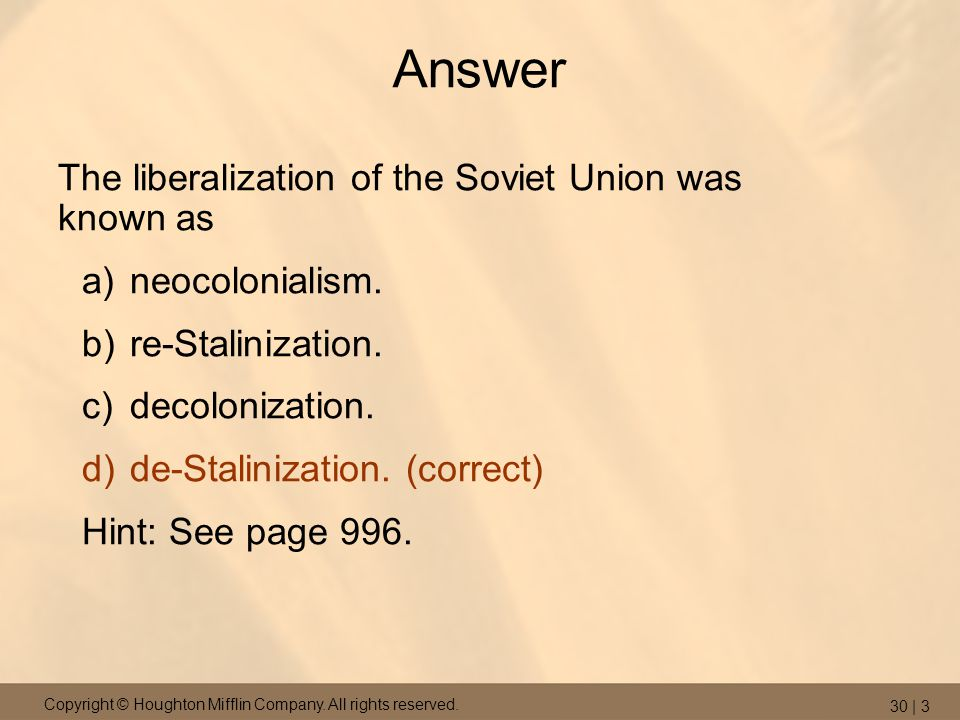 Answer The liberalization of the Soviet Union was known as