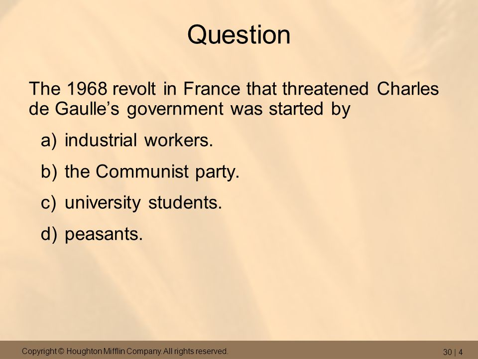 Question The 1968 revolt in France that threatened Charles de Gaulle's government was started by. industrial workers.