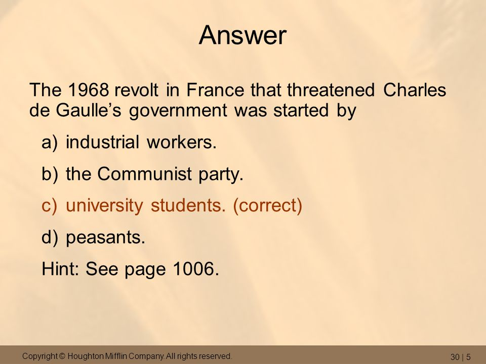 Answer The 1968 revolt in France that threatened Charles de Gaulle's government was started by. industrial workers.