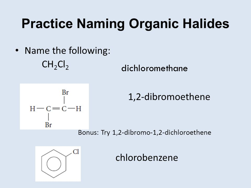 Practice Naming Organic Halides
