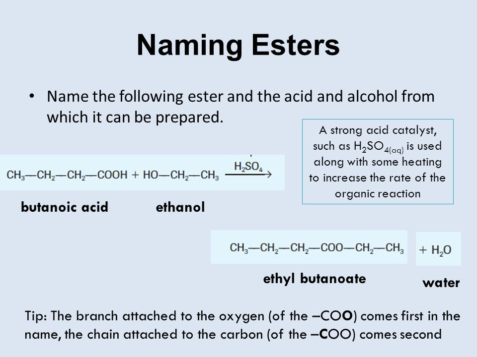 Naming Esters Name the following ester and the acid and alcohol from which it can be prepared.