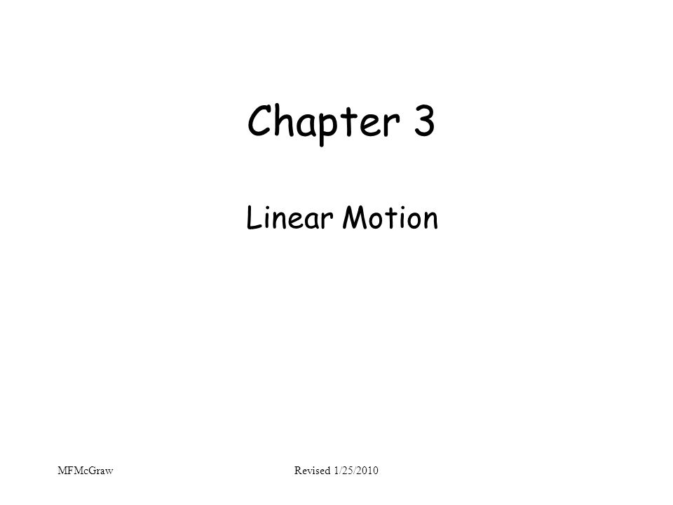 Chapter 3 Linear Motion MFMcGraw Revised 1/25/2010