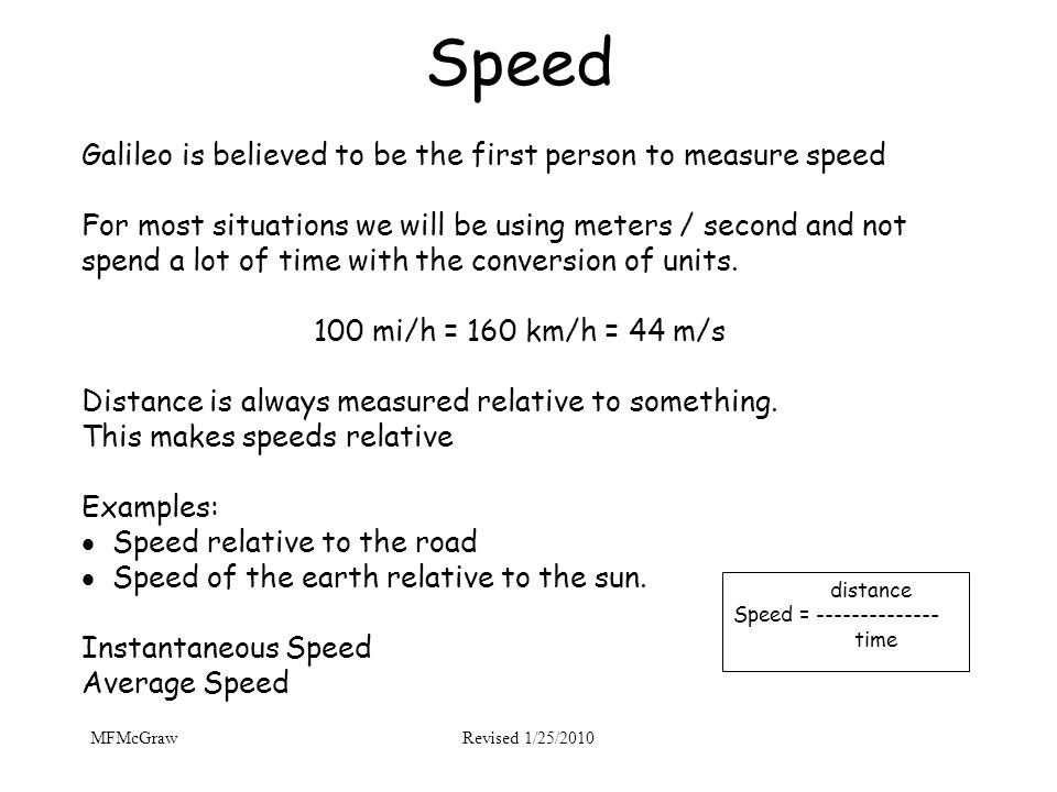 Speed Galileo is believed to be the first person to measure speed