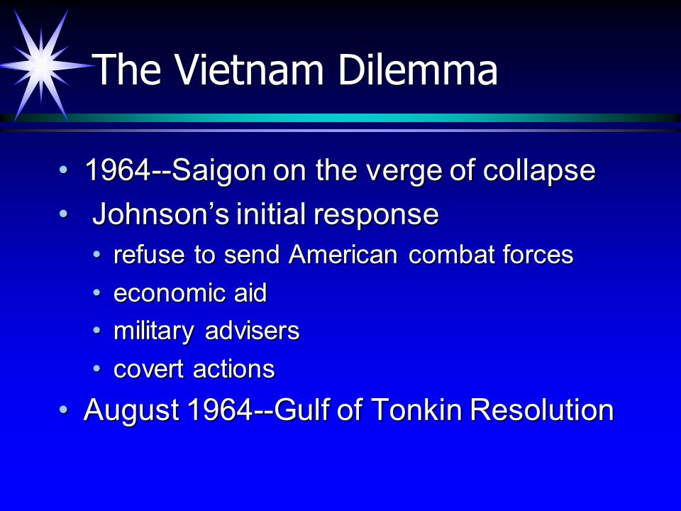 The Vietnam Dilemma 1964--Saigon on the verge of collapse