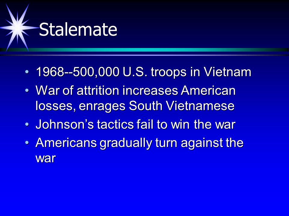 Stalemate 1968--500,000 U.S. troops in Vietnam