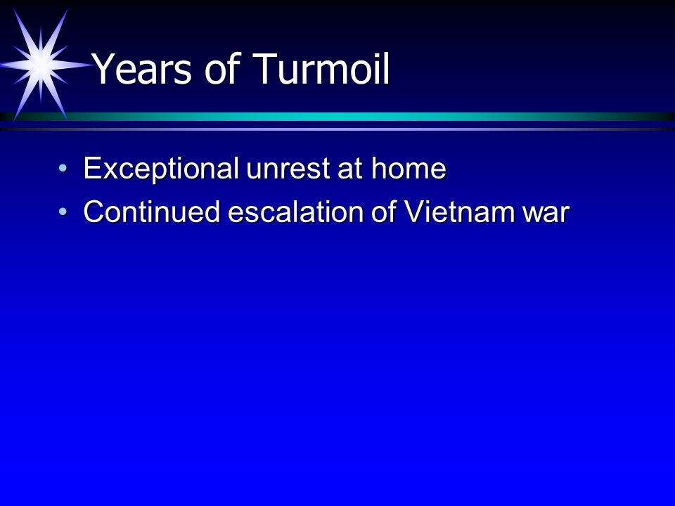 Years of Turmoil Exceptional unrest at home