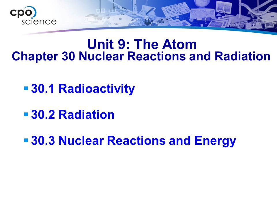 Chapter 30 Nuclear Reactions and Radiation