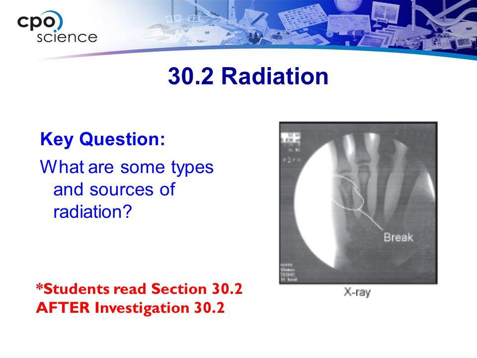 30.2 Radiation Key Question: