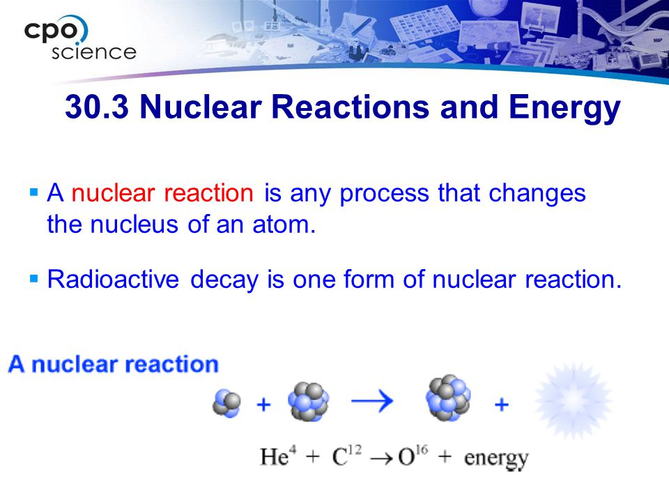 30.3 Nuclear Reactions and Energy