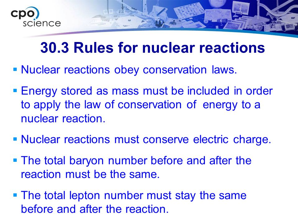 30.3 Rules for nuclear reactions