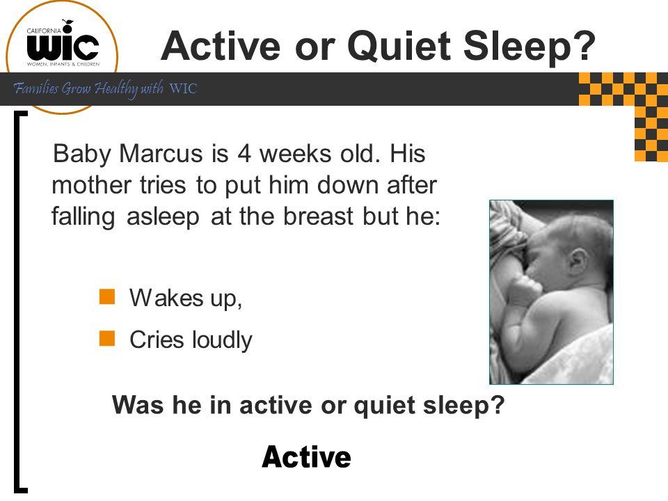 Was he in active or quiet sleep
