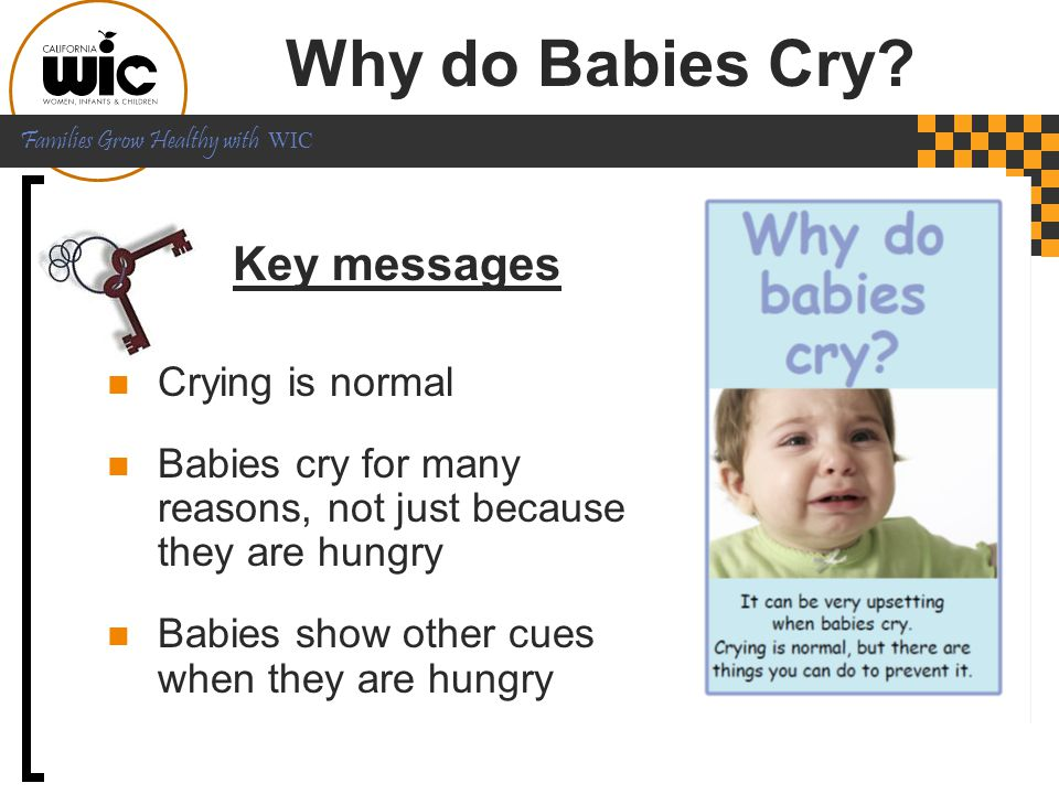 Why do Babies Cry Key messages Crying is normal