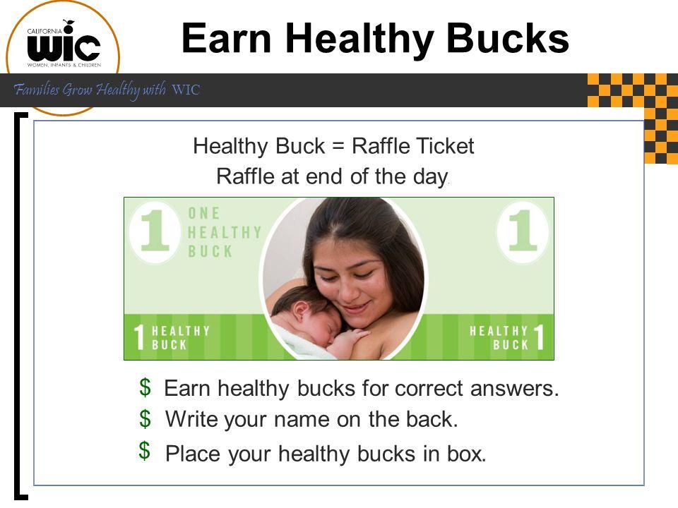 Earn Healthy Bucks Healthy Buck = Raffle Ticket