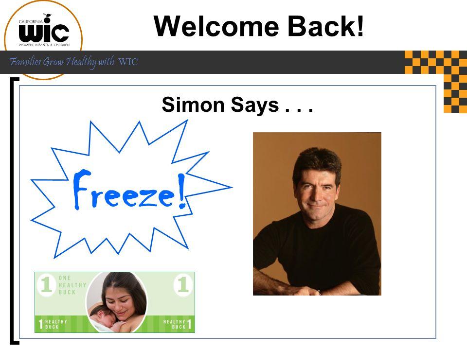 Welcome Back! Freeze! Simon Says . . .