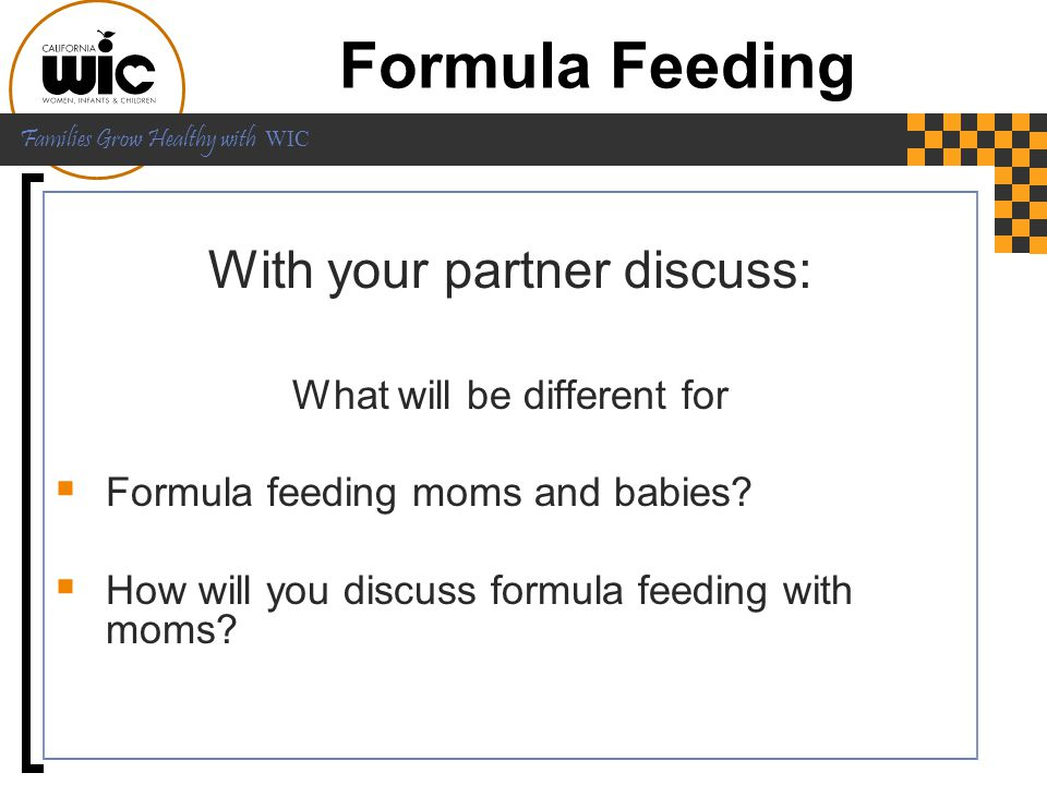 Formula Feeding With your partner discuss: What will be different for