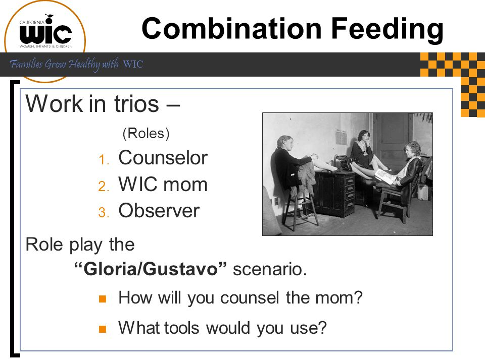 Combination Feeding Work in trios – Counselor WIC mom Observer (Roles)