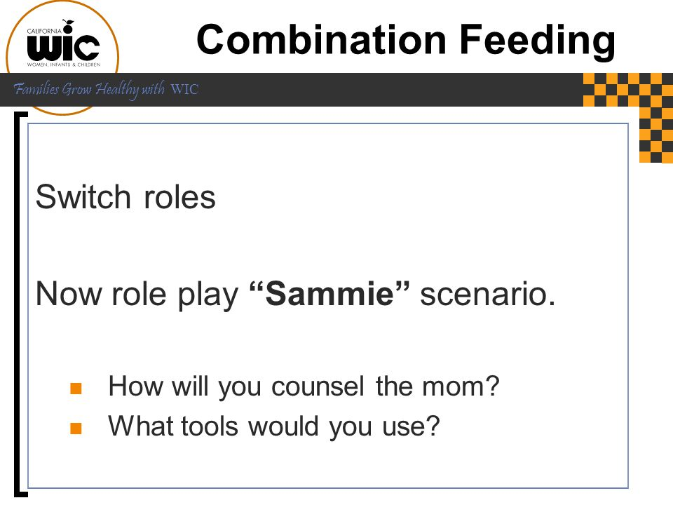Combination Feeding Switch roles Now role play Sammie scenario.