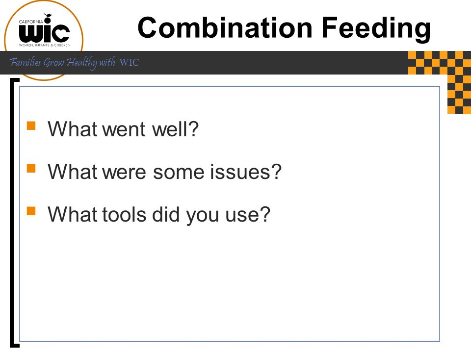 Combination Feeding What went well What were some issues