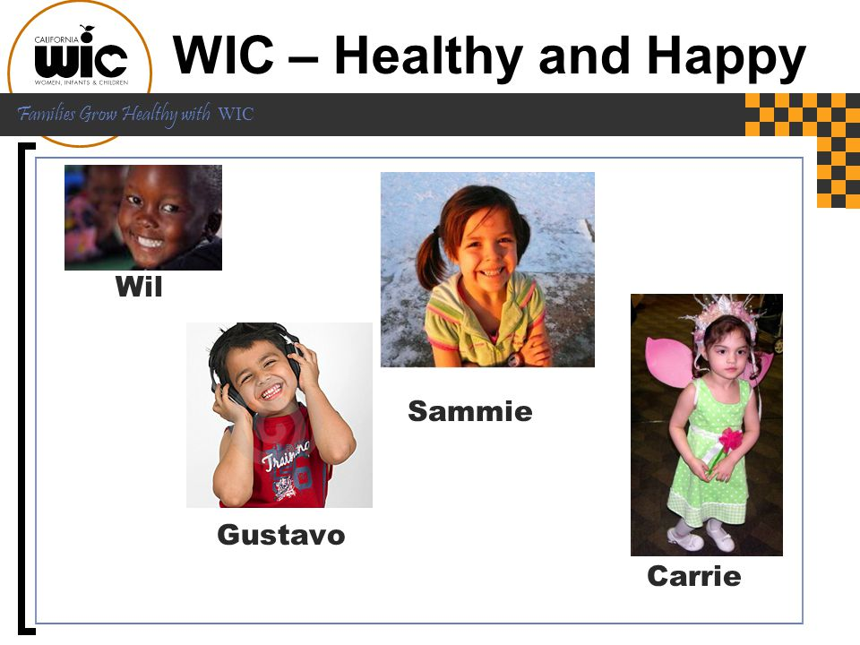 WIC – Healthy and Happy Wil Sammie Gustavo Carrie