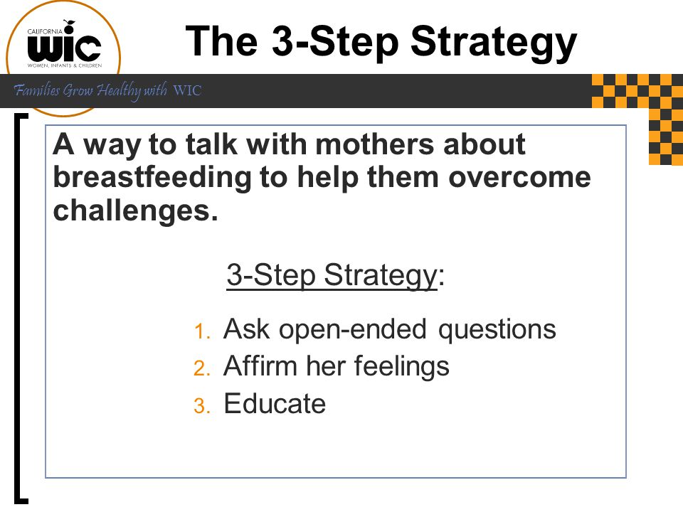 The 3-Step Strategy A way to talk with mothers about breastfeeding to help them overcome challenges.