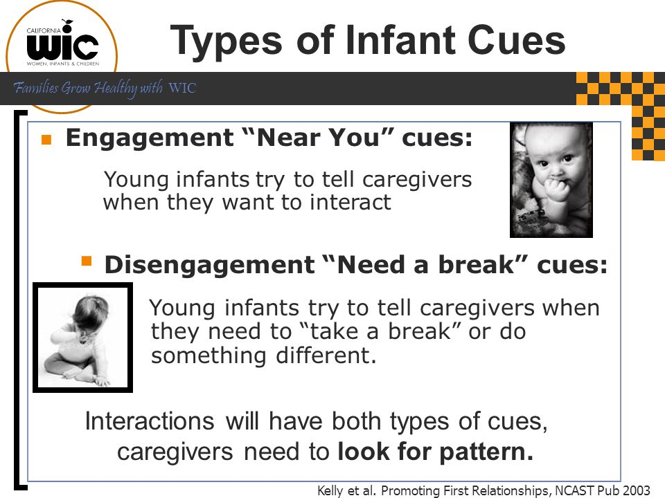 Types of Infant Cues Engagement Near You cues: Young infants try to tell caregivers when they want to interact.