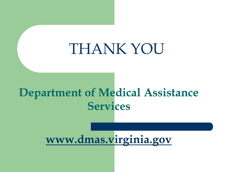 Department of Medical Assistance Services www.dmas.virginia.gov