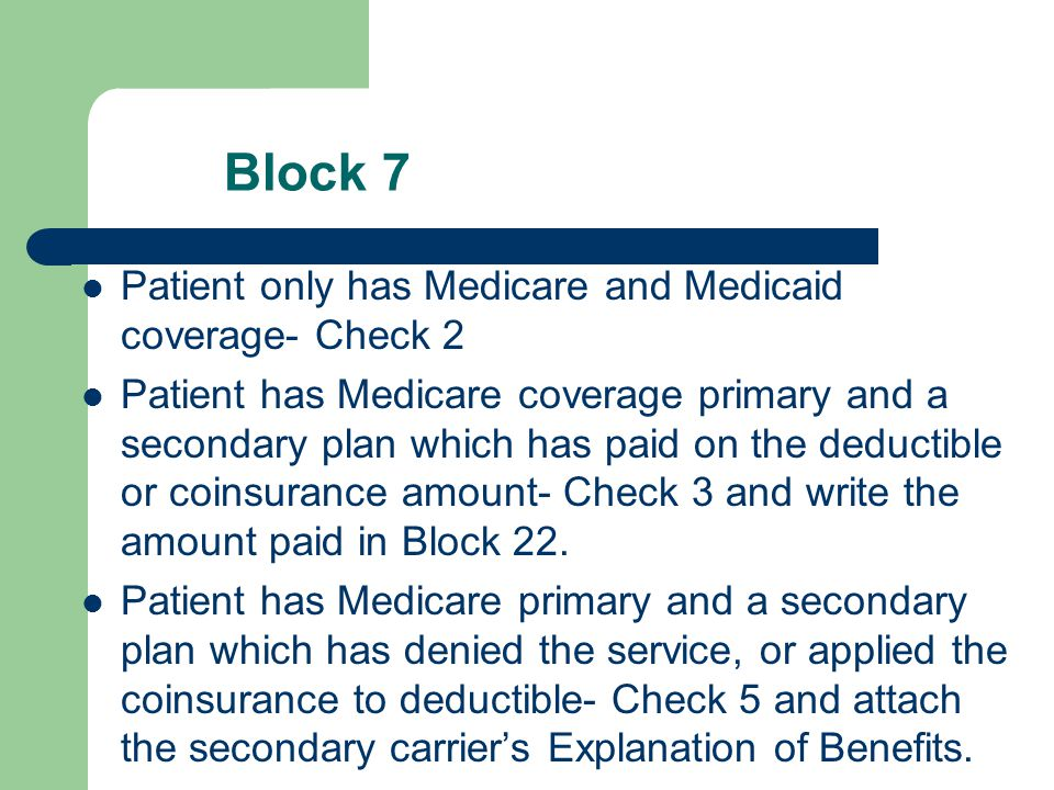 Block 7 Patient only has Medicare and Medicaid coverage- Check 2