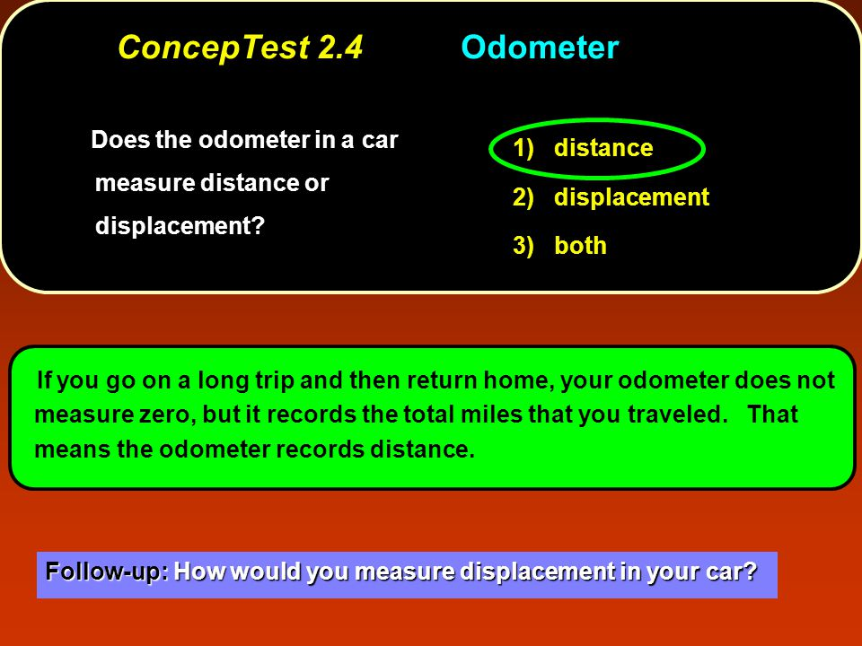 ConcepTest 2.4 Odometer 1) distance