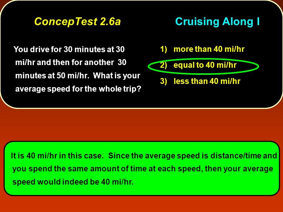 ConcepTest 2.6a Cruising Along I