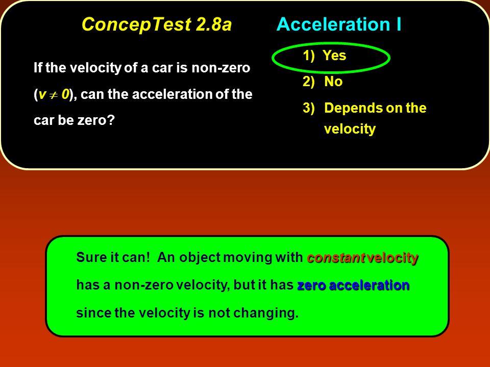 ConcepTest 2.8a Acceleration I