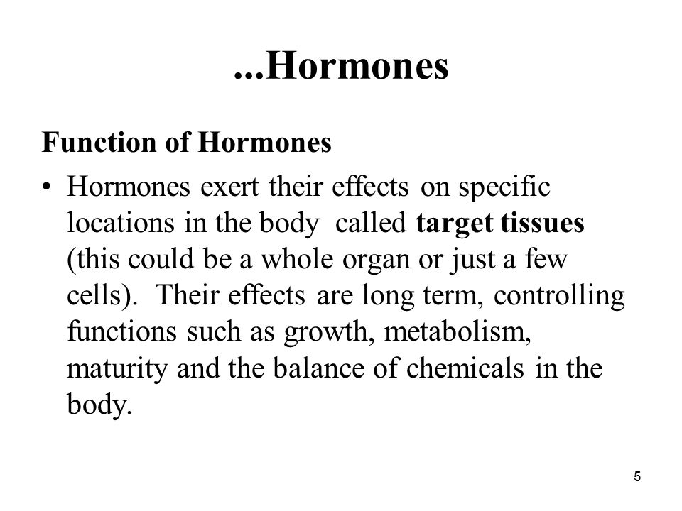 ...Hormones Function of Hormones