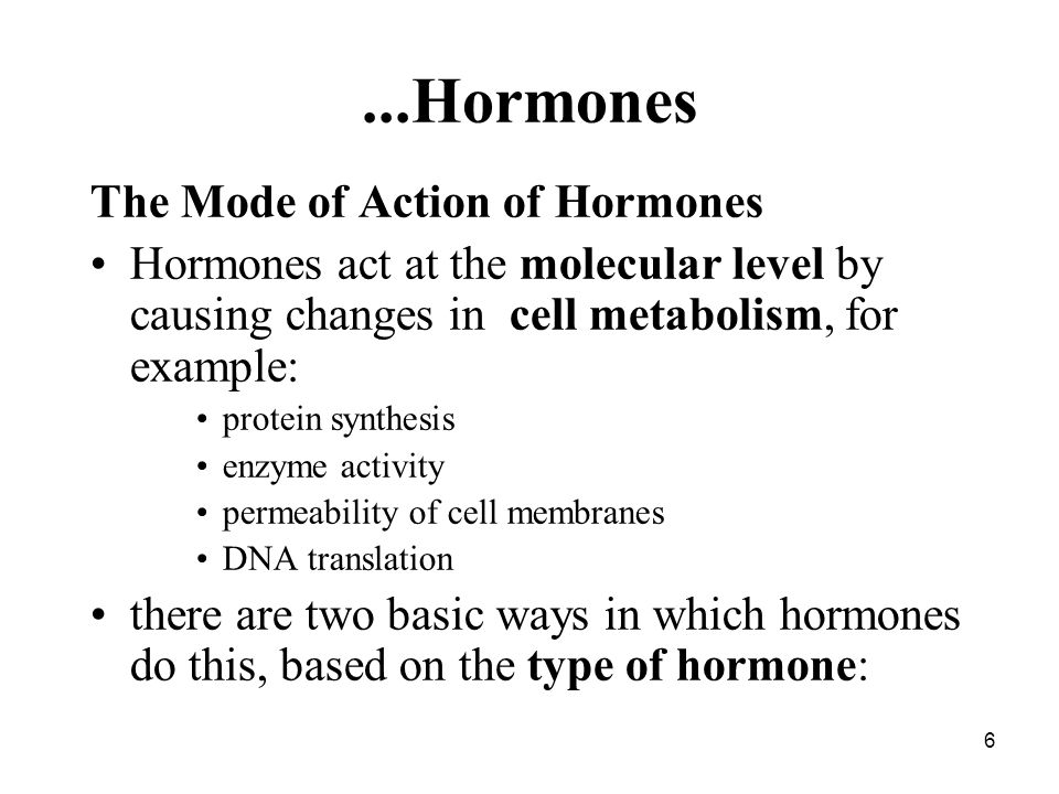 ...Hormones The Mode of Action of Hormones