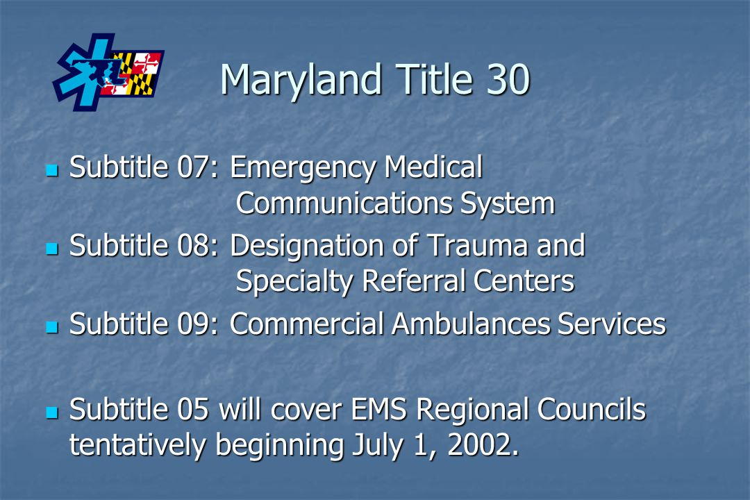 Maryland Title 30 Subtitle 07: Emergency Medical Communications System