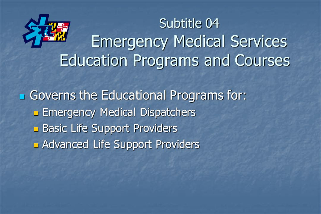Subtitle 04 Emergency Medical Services Education Programs and Courses